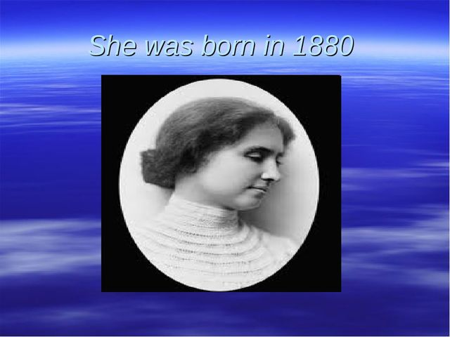 She was born in 1880
