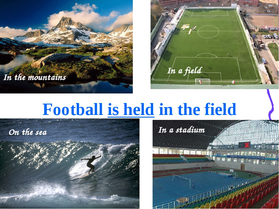 Football is held in the field In the mountains In a field On the sea In a st...