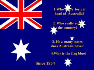 1.Who is the formal head of Australia? 3. How many states does Australia have