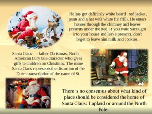 Santa Claus — father Christmas, North American fairy tale character who giv