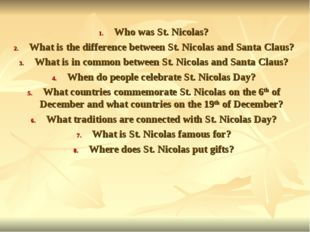 Who was St. Nicolas? What is the difference between St. Nicolas and Santa C