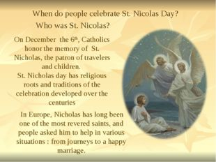 On December the 6th, Catholics honor the memory of St. Nicholas, the patron o