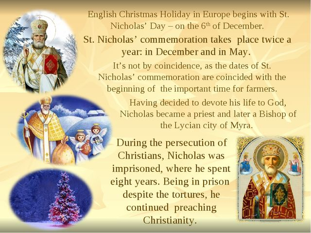 . English Christmas Holiday in Europe begins with St. Nicholas' Day – on the...