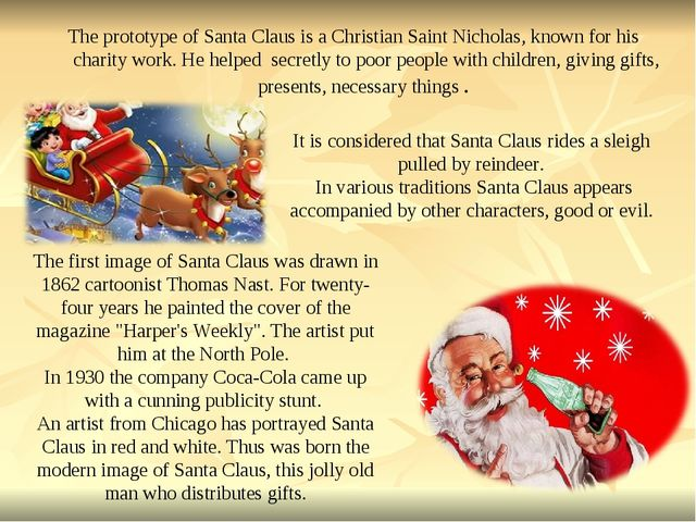 It is considered that Santa Claus rides a sleigh pulled by reindeer. In vari...