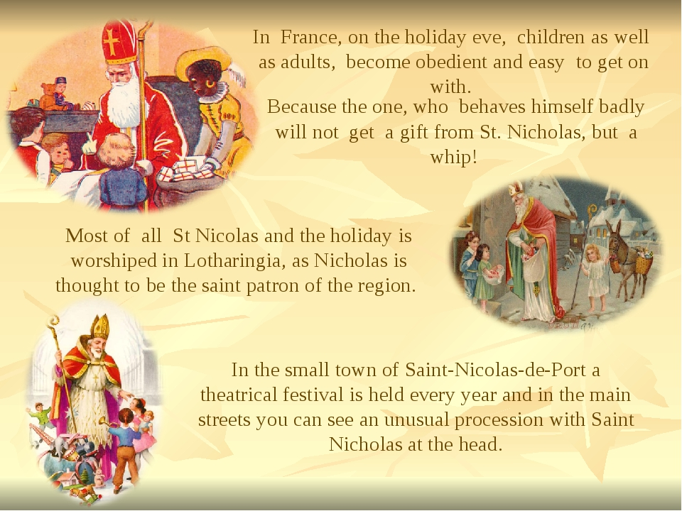 In France, on the holiday eve, children as well as adults, become obedient an...