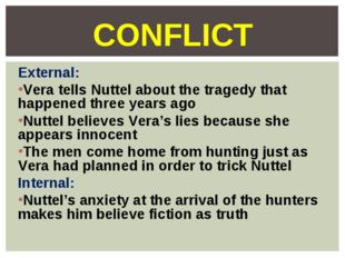External: Vera tells Nuttel about the tragedy that happened three years ago N