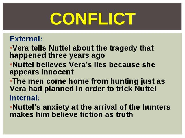 External: Vera tells Nuttel about the tragedy that happened three years ago N...