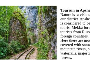 Tourism in Apsheronsk Nature is a visit card of our district. Apsheronsk is c