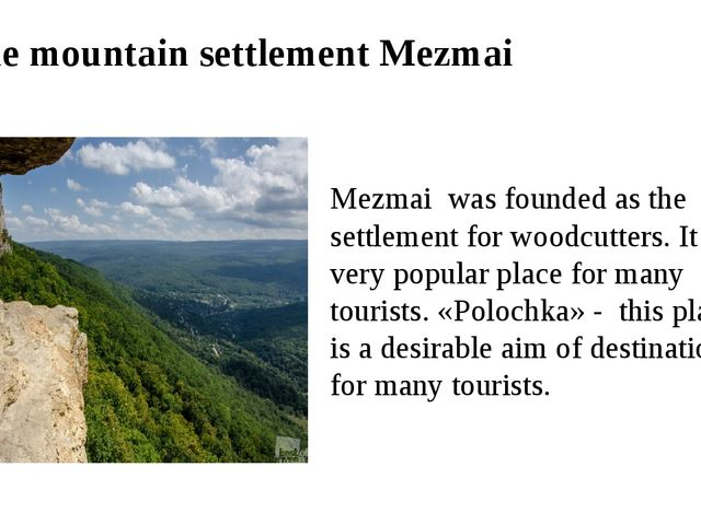 The mountain settlement Mezmai Mezmai was founded as the settlement for woodc...
