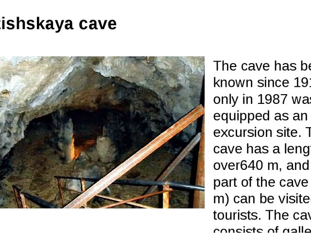 Azishskaya cave The cave has been known since 1911, but only in 1987 was equi...