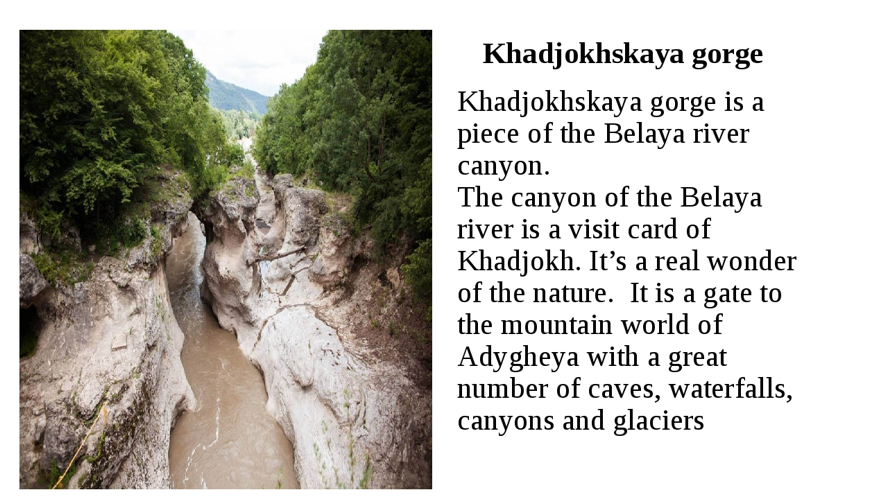 Khadjokhskaya gorge is a piece of the Belaya river canyon. The canyon of the...