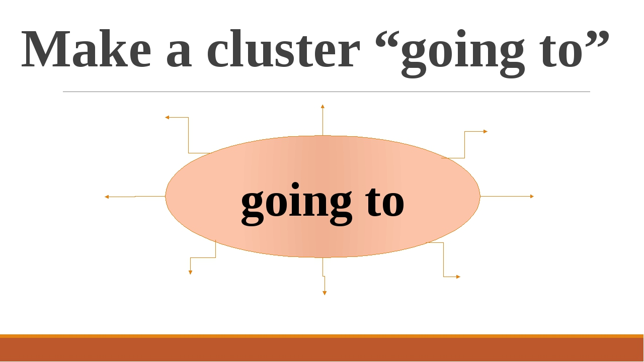 """Make a cluster """"going to"""" going to"""