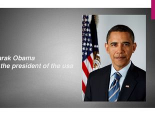 Barak Obama is the president of the usa