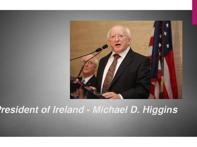 President of Ireland - Michael D. Higgins