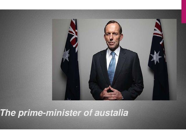 The prime-minister of austalia