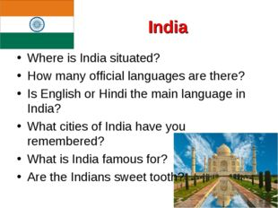 India Where is India situated? How many official languages are there? Is Engl