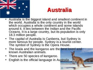 Australia Australia is the biggest island and smallest continent in the world