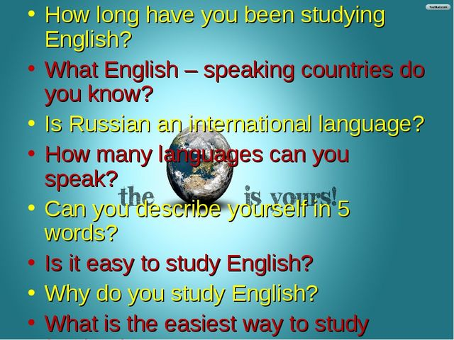 How long have you been studying English? What English – speaking countries do...