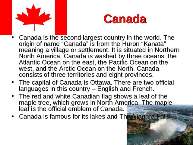 Canada Canada is the second largest country in the world. The origin of name...