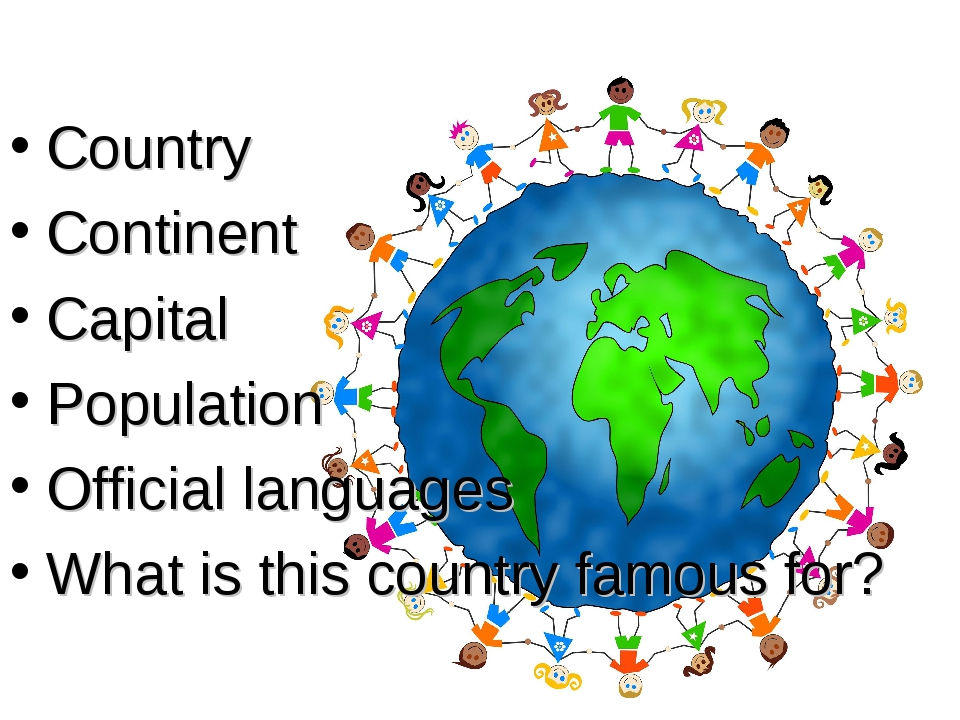 Country Continent Capital Population Official languages What is this country...