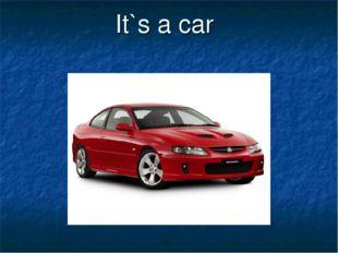 It`s a car