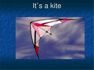 It`s a kite