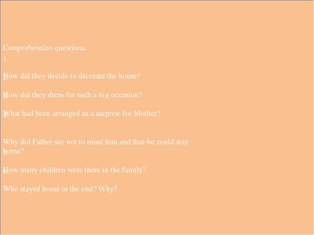 Comprehension questions. How did they decide to decorate the house? How did t...