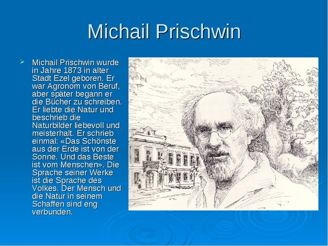 Michail Prischwin Michail Prischwin wurde in Jahre 1873 in alter Stadt Ezel g...