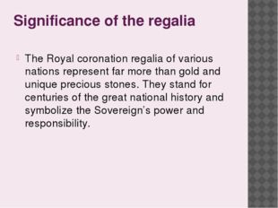 Significance of the regalia The Royal coronation regalia of various nations r