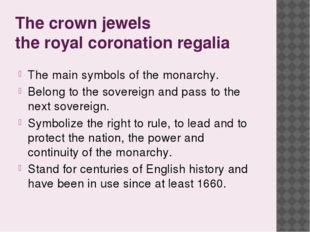 The crown jewels the royal coronation regalia The main symbols of the monarch