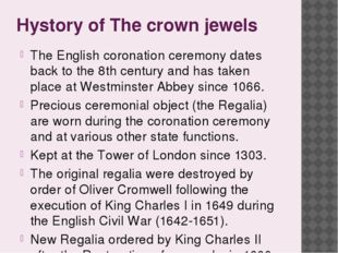Hystory of The crown jewels The English coronation ceremony dates back to the