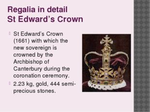 Regalia in detail St Edward's Crown St Edward's Crown (1661) with which the n