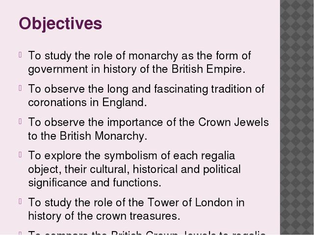Objectives To study the role of monarchy as the form of government in history...
