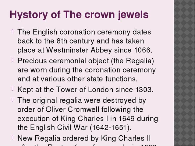 Hystory of The crown jewels The English coronation ceremony dates back to the...
