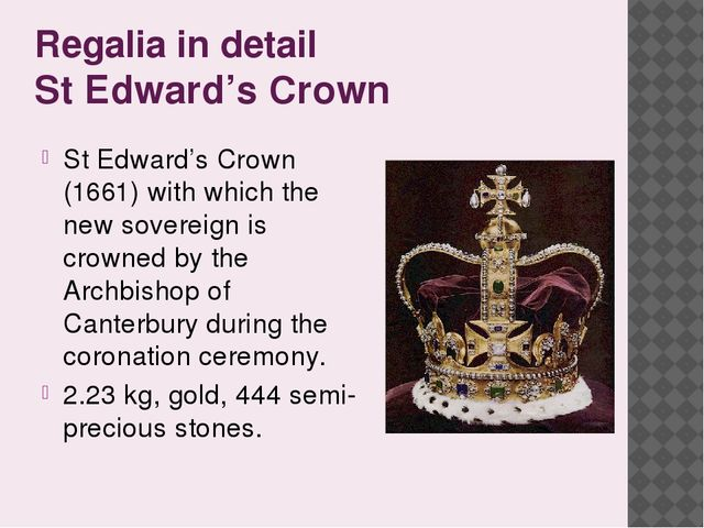 Regalia in detail St Edward's Crown St Edward's Crown (1661) with which the n...