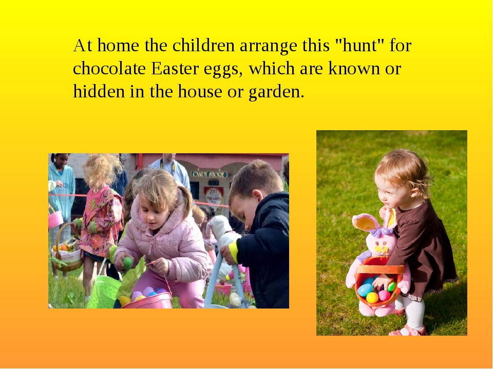 "At home the children arrange this ""hunt"" for chocolate Easter eggs, which are..."