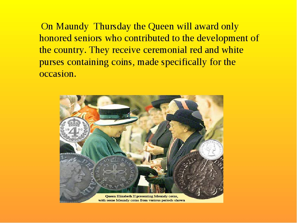On Maundy Thursday the Queen will award only honored seniors who contributed...