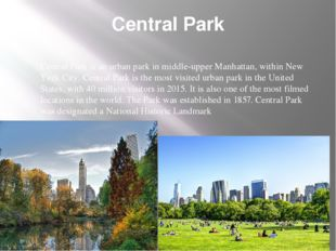 Central Park Central Park is an urban park in middle-upper Manhattan, within