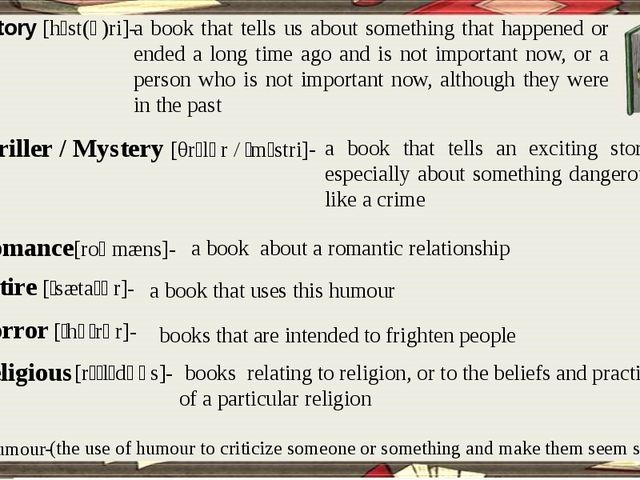 History [hɪst(ə)ri]- a book that tells us about something that happened or en...