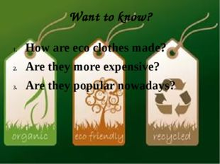 Want to know? How are eco clothes made? Are they more expensive? Are they pop