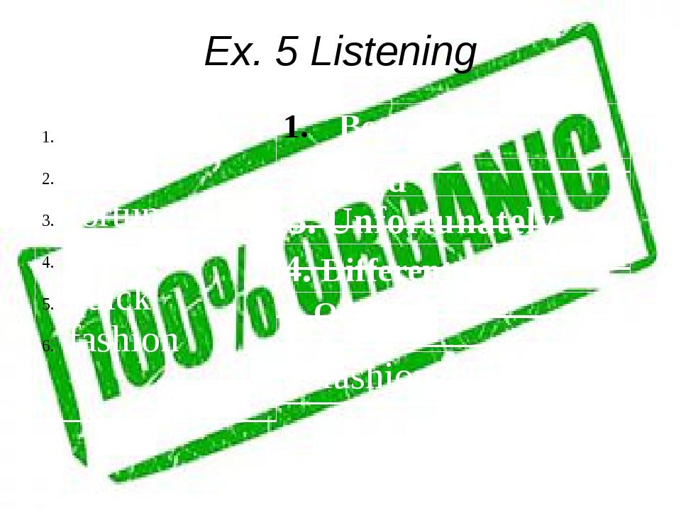 Ex. 5 Listening good three fortunate differ quick fashion 6. fashionable Bett...