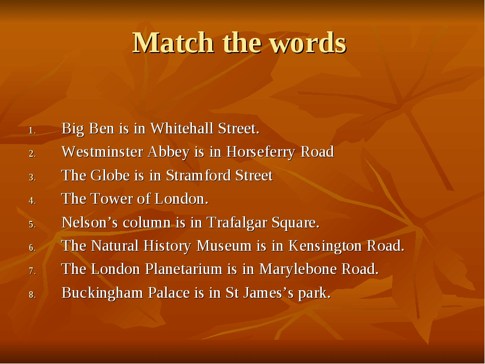 Match the words Big Ben is in Whitehall Street. Westminster Abbey is in Horse...