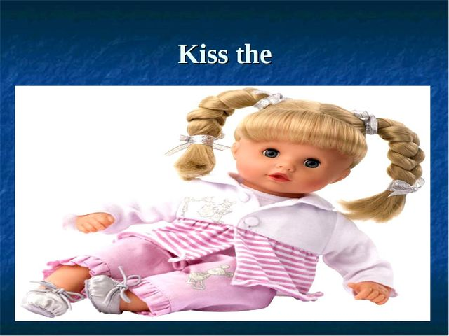 Kiss the