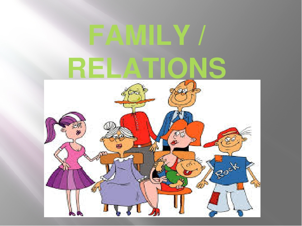 FAMILY / RELATIONS