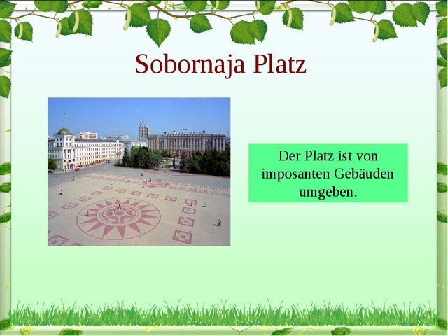 Sobornaja Platz Der Platz ist von imposanten Gebäuden umgeben.