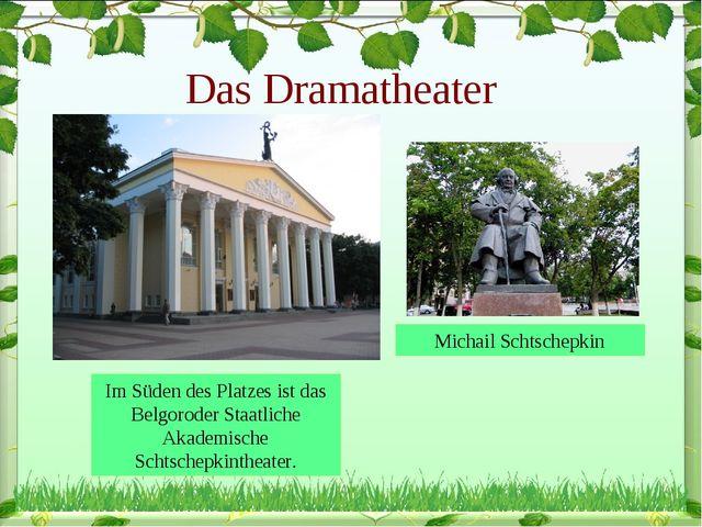 Das Dramatheater Im Süden des Platzes ist das Belgoroder Staatliche Akademisc...