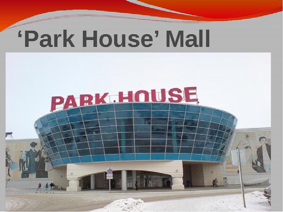 'Park House' Mall