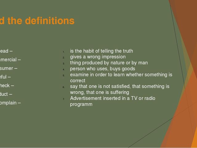 Find the definitions mislead – commercial – consumer – truthful – to check –...