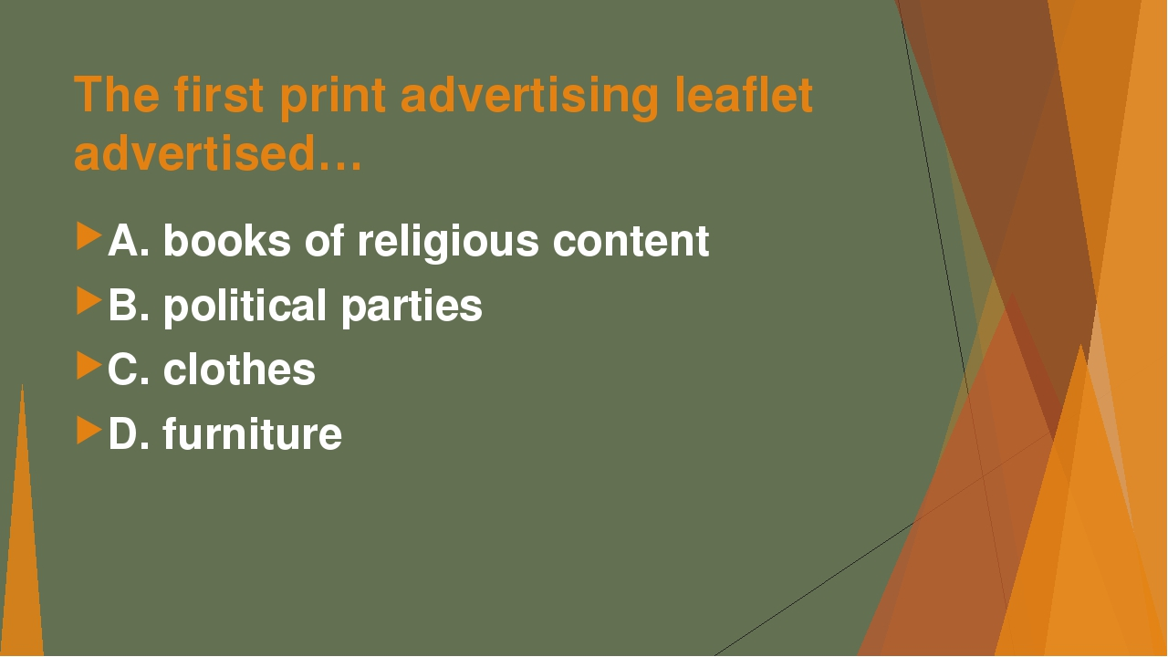 The first print advertising leaflet advertised… А. books of religious content...