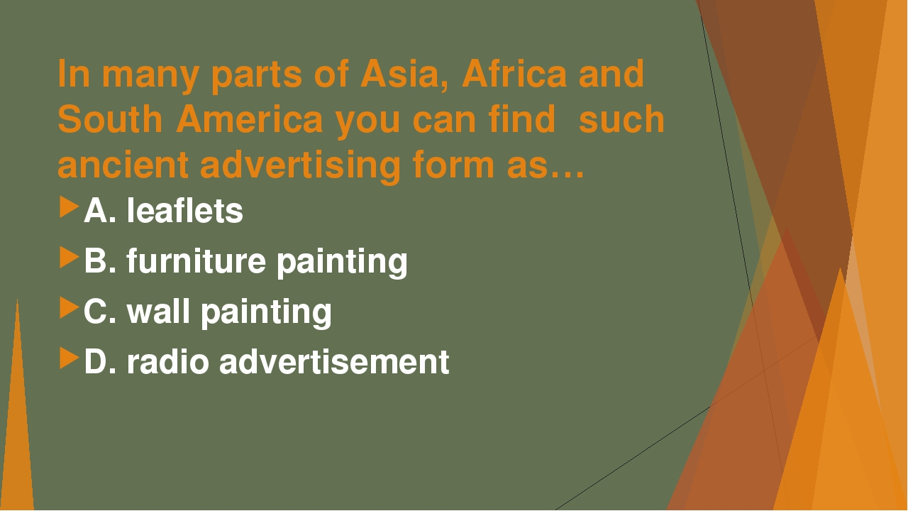 In many parts of Asia, Africa and South America you can find such ancient adv...